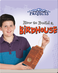 How to Build a Birdhouse