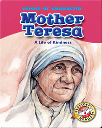 Mother Teresa: A Life of Kindness
