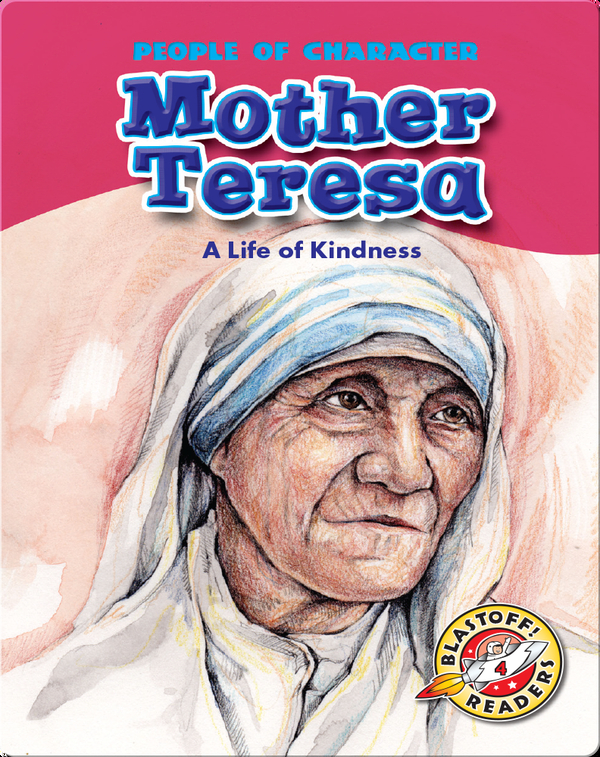 Mother Teresa: A Life of Kindness