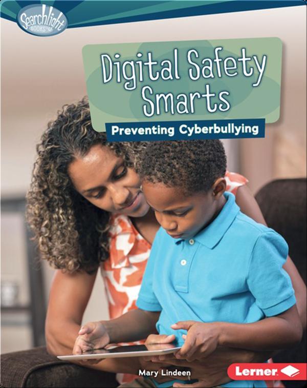 Digital Safety Smarts: Preventing Cyberbullying