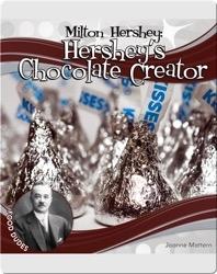 Milton Hershey: Hershey's Chocolate Creator