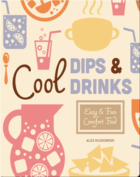 Cool Dips & Drinks: Easy & Fun Comfort Fun