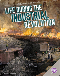 Life During the Industrial Revolution