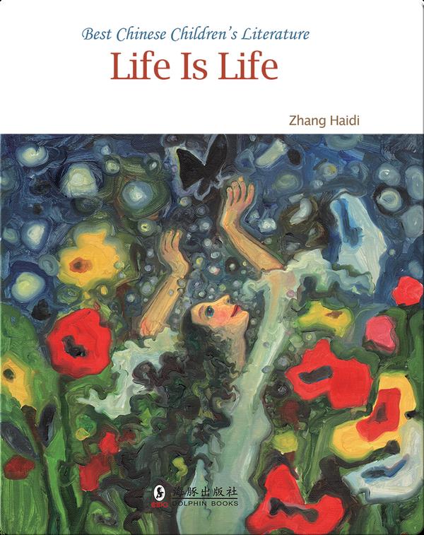 Life Is Life | 中国儿童文学走向世界精品书系·生命的追问(English)