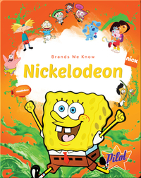 Brands We Know: Nickelodeon