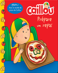 Caillou: Prepare un repas