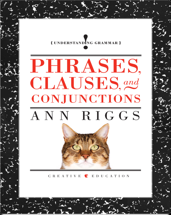 Phrases, Clauses, and Conjunctions