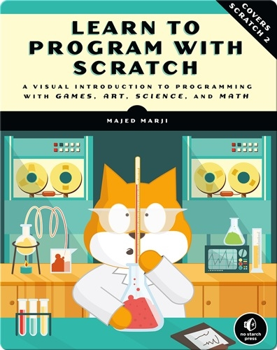 Learn to Program with Scratch: A Visual Introduction to Programming