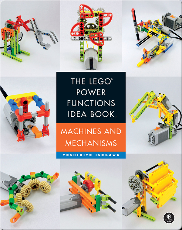 The LEGO Power Functions Idea Book, Volume 1: Machines and Mechanisms