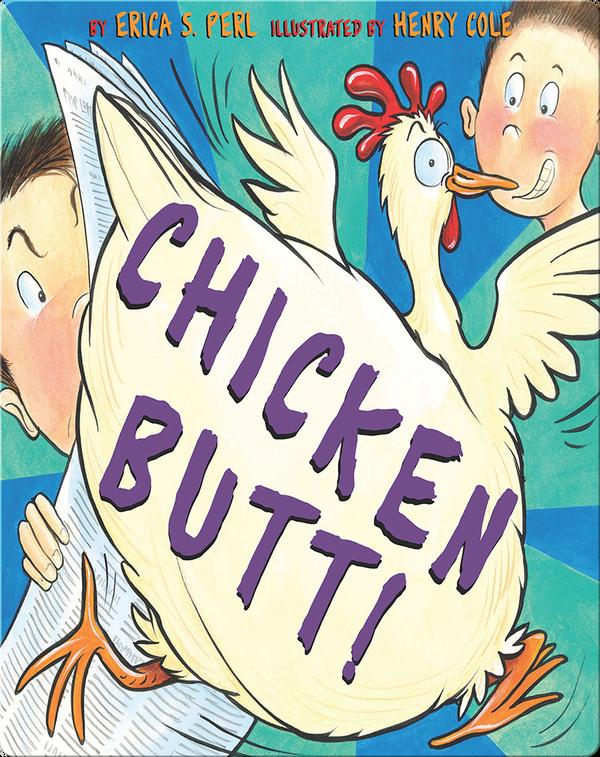 Chicken Butt!