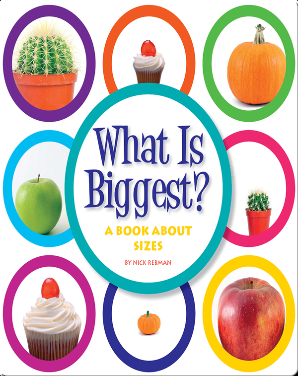 What Is Biggest?: A Book about Sizes
