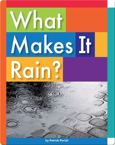 What Makes It Rain?