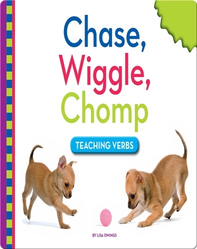 Chase, Wiggle, Chomp: Teaching Verbs