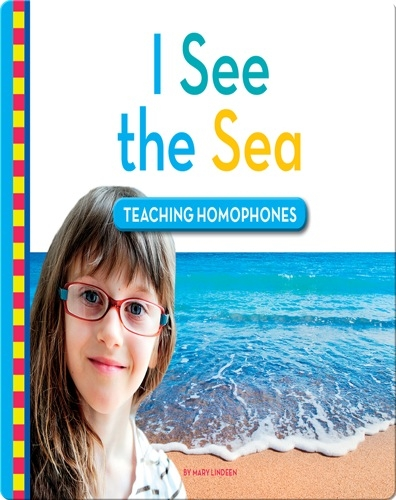 I See the Sea: Teaching Homophones