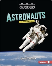 Astronauts: A Space Discovery Guide