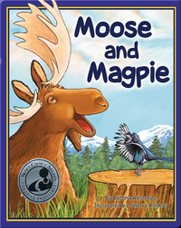 Moose and Magpie