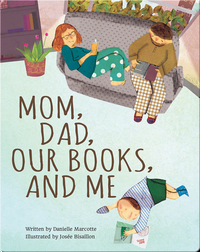 Mom, Dad, Our Books, and Me