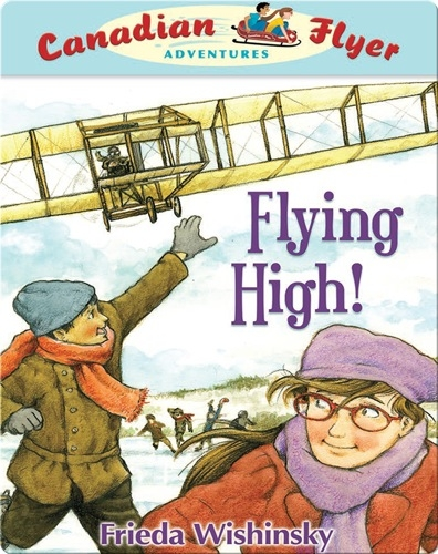Flying High! (Canadian Flyer Adventures #5)