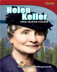 Helen Keller: Una nueva visión (Helen Keller: A New Vision)