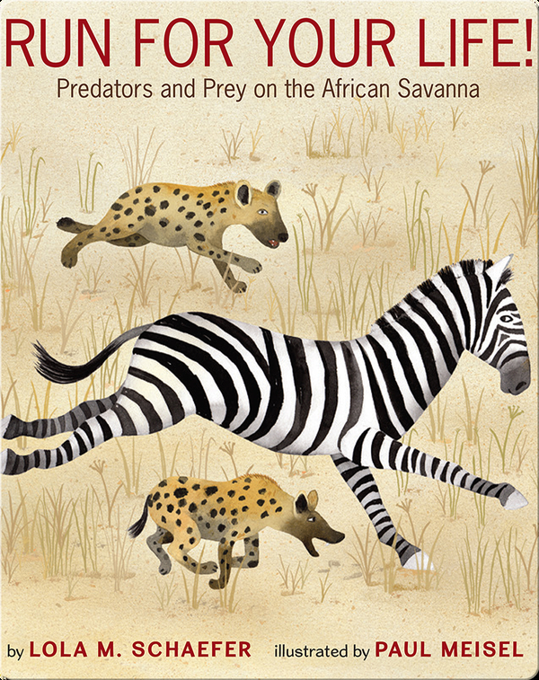 Run for Your Life!: Predators and Prey on the African Savanna