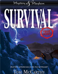 Survival: Real Tales of Endurance in the Face of Disaster
