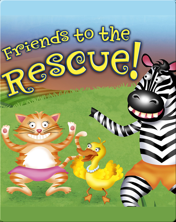 Friends to the Rescue!