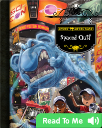 Spaced Out! (Ghost Detectors #18)