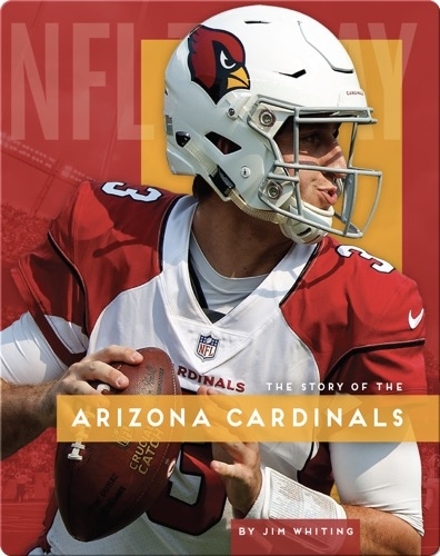 The Story of the Arizona Cardinals