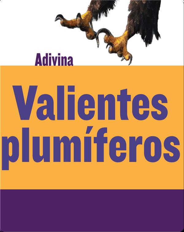 Valientes plumíferos: Águila