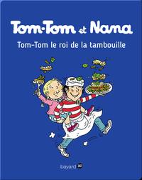 Tom-Tom, le roi de la tambouille