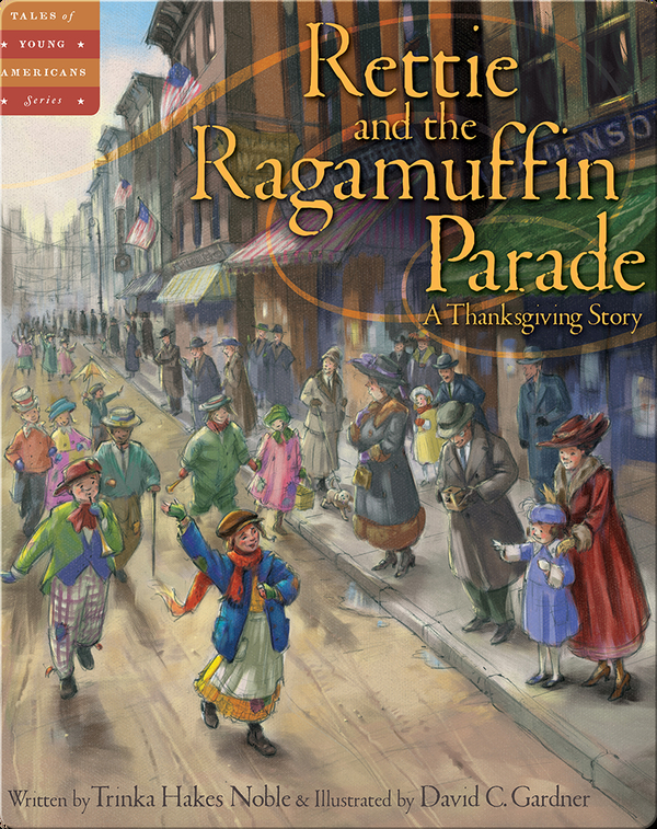 Rettie and the Ragamuffin Parade: A Thanksgiving Story