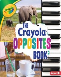 The Crayola Opposites Book