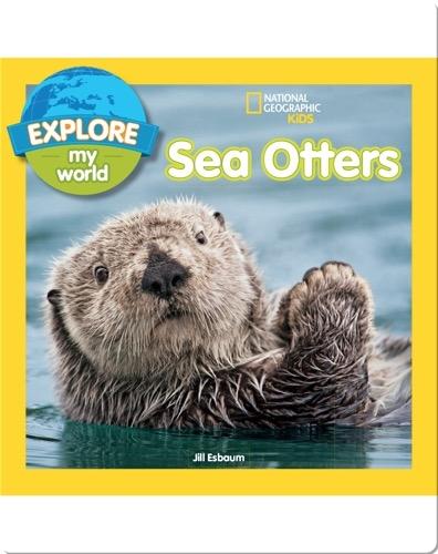 Explore My World: Sea Otters