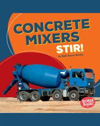 Concrete Mixers Stir!