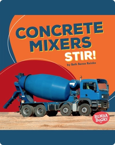 Concrete Mixers Stir!