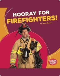 Hooray for Firefighters!