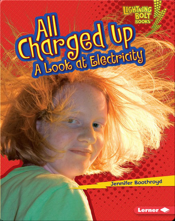 All Charged Up: A Look at Electricity