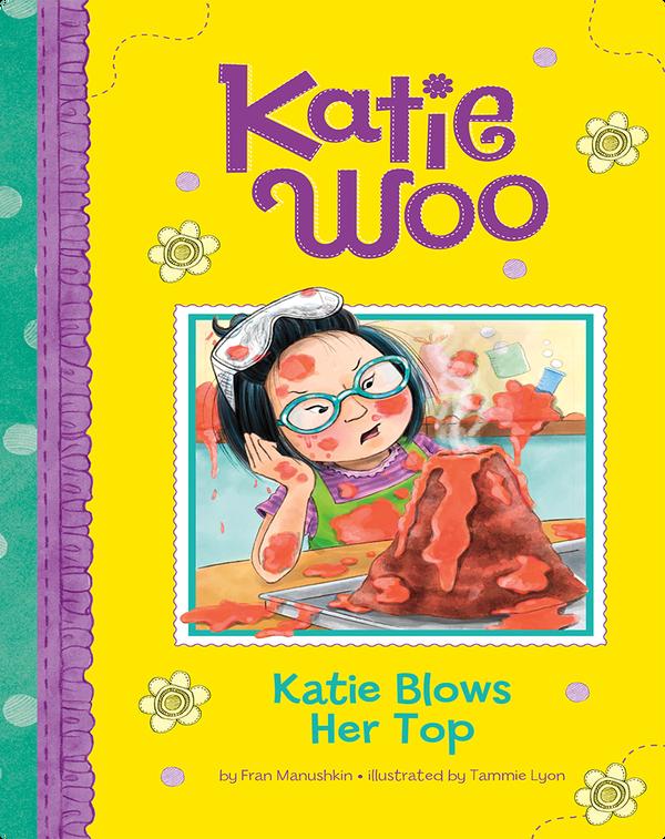 Katie Blows Her Top