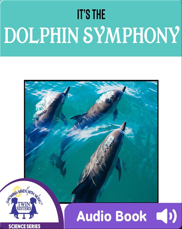 It's The Dolphin Symphony
