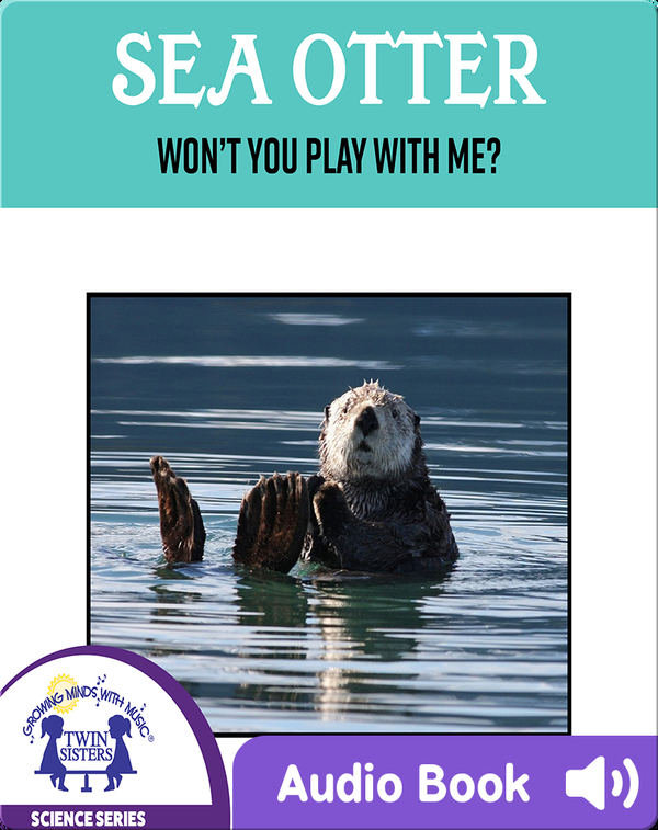 Sea Otter Won't You Play With Me?