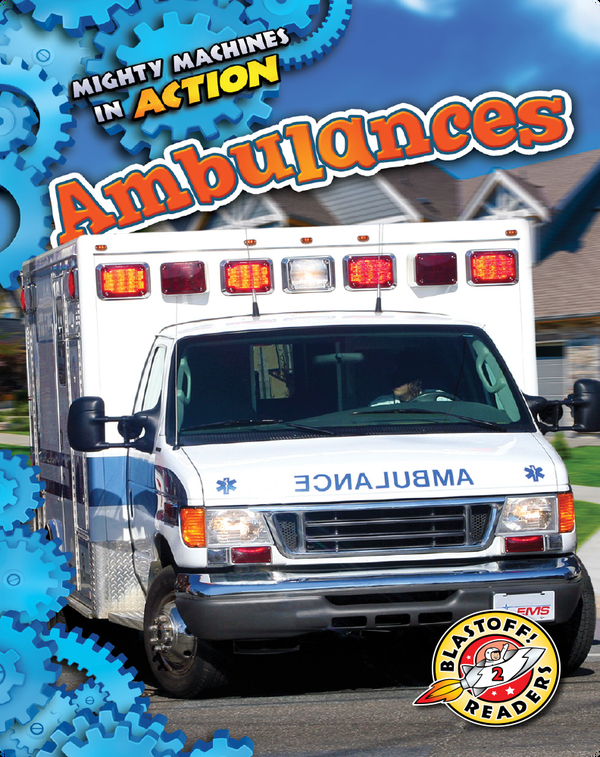 Mighty Machines in Action: Ambulances