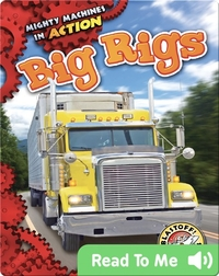 Mighty Machines in Action: Big Rigs