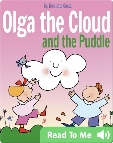 Olga the Cloud and the Puddle