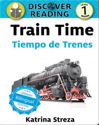 Train Time / Tiempo de trenes