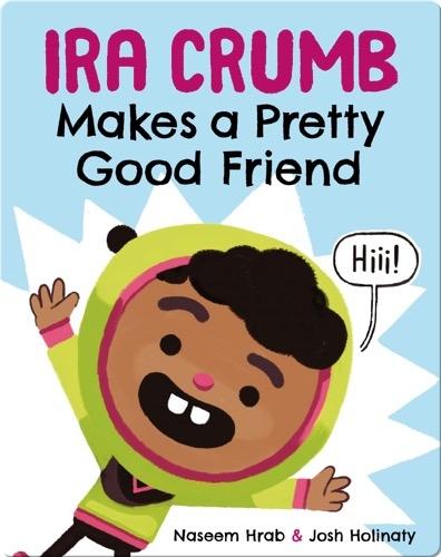 Ira Crumb: Makes a Pretty Good Friends