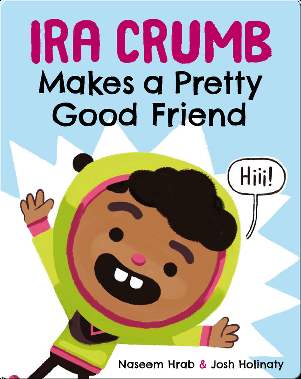 Ira Crumb: Makes a Pretty Good Friends