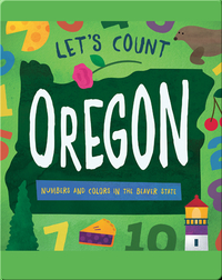 Let's Count Oregon: Numbers and Colors in the Beaver State