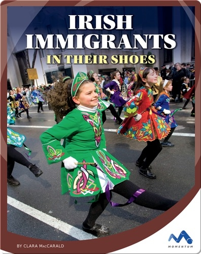 Irish Immigrants: In Their Shoes