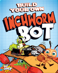 Build Your Own Inchworm Bot