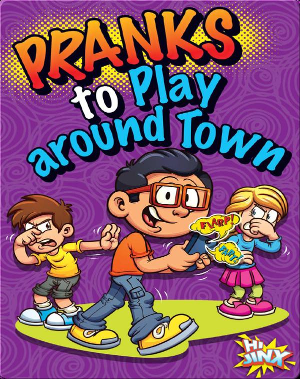 Pranks to Play around Town
